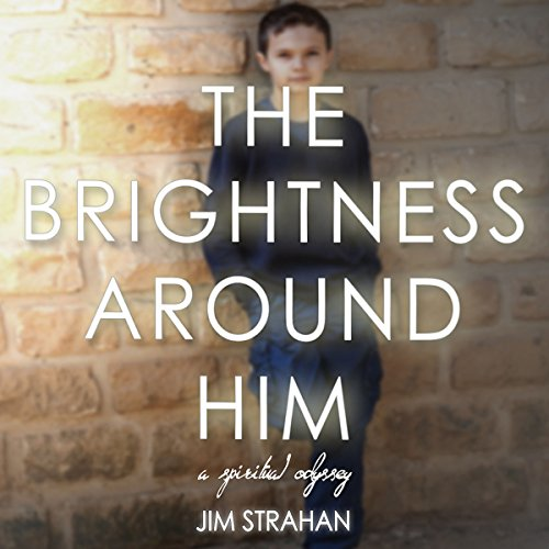 The Brightness Around Him audiobook cover art
