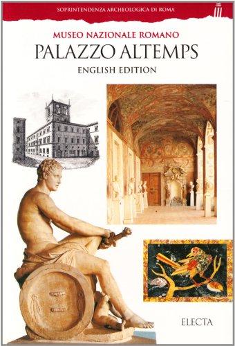 Palazzo Altemps. Museo nazionale romano. Ediz. inglese (Soprintendenza archeologica di Roma)