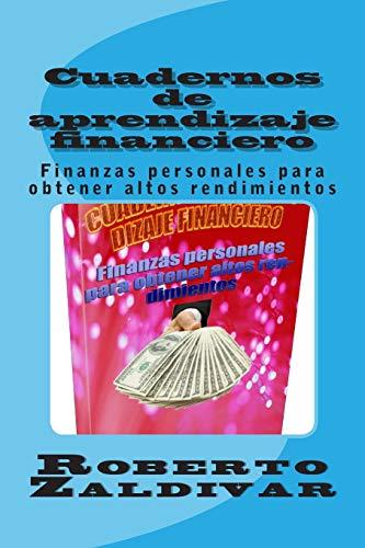 Cuadernos de aprendizaje financiero: Finanzas personales para obtener altos rendimientos 🔥