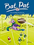 Bat pat 11: los zombis atléticos (Serie Bat Pat)