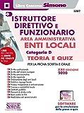 Istruttore Direttivo e Funzionario negli Enti Locali. Area Amministrativa. Categoria D. Manuale Completo per la Prova Scritta e Orale...