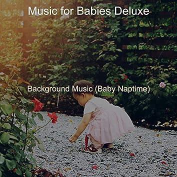 Background Music (Baby Naptime)