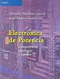 Electrónica de potencia. Componentes, topologías y equipos (Electricidad y Electrónica)