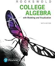 college algebra with modeling & visualization 6th edition