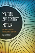 Writing 21st Century Fiction: High Impact Techniques for Exceptional Storytelling