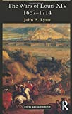 The Wars of Louis XIV, 1667-1714 (Modern Wars In Perspective)