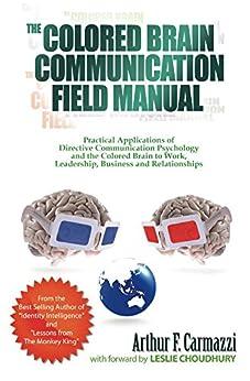 The Colored Brain Communication Field Manual by [Arthur Carmazzi]