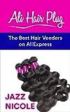 Ali Hair Plug: The best hair vendors on Aliexpress