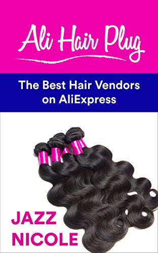Ali Hair Plug: The best hair vendors on Aliexpress (English Edition) eBook: Nicole, Jazz: Amazon.es: Tienda Kindle