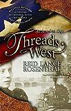 Threads West: An American Saga (Threads West, An American Saga Series)