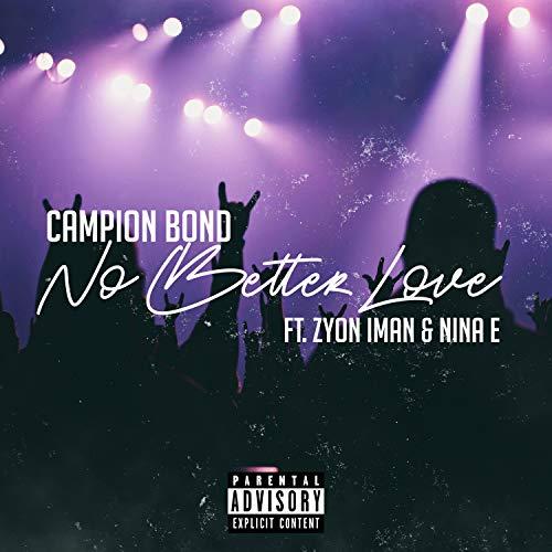 No Better Love (feat. Zyon Iman & Nina E) [Explicit]