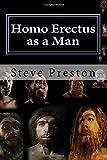 Homo Erectus as a Man