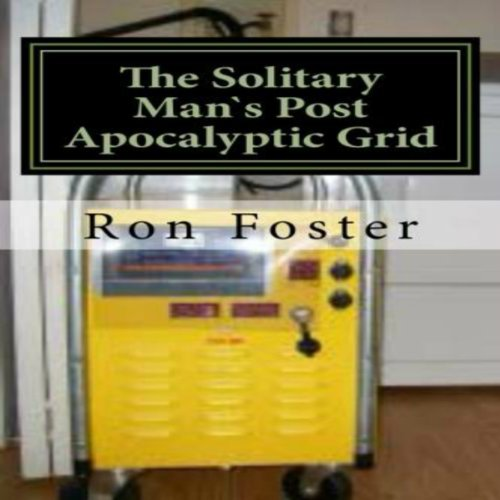 The Solitary Man's Post Apocalyptic Grid, Volume 3 audiobook cover art