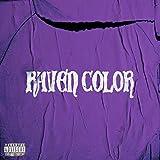 Raven Color [Explicit]