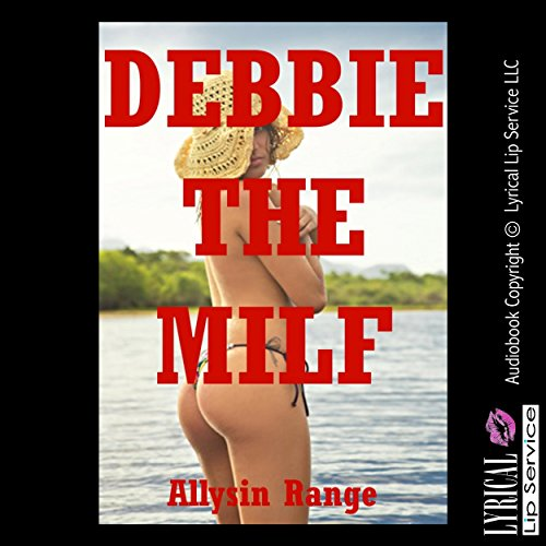 Debbie the MILF: An Anal Sex Fantasy cover art