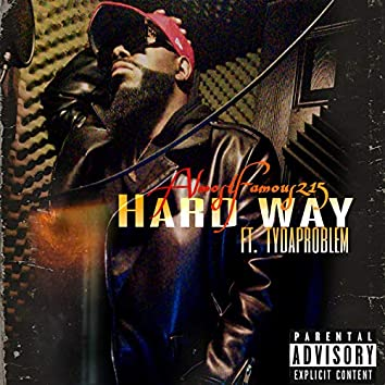 Hard Way (feat. Tydaproblem)