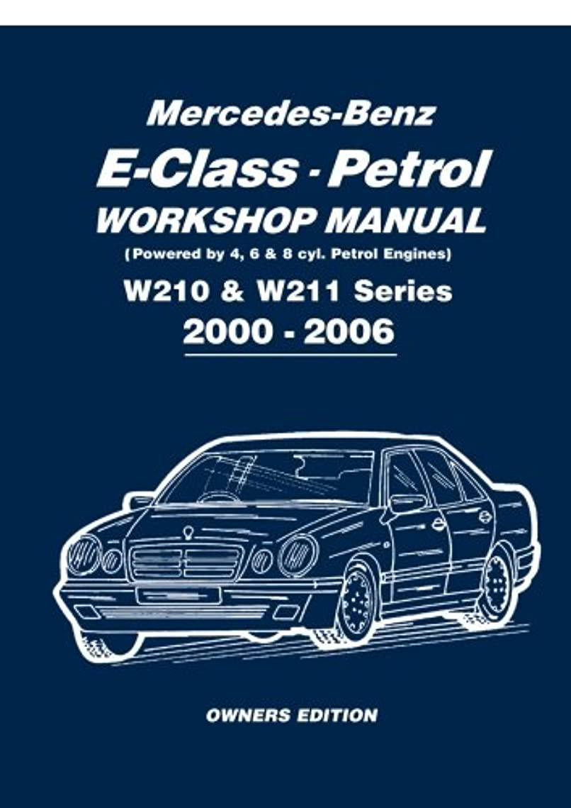 お金ゴム注目すべきミトンMercedes-Benz E-class Petrol Workshop Manual W210 & W211 Series 2000-2006 Owners Edition