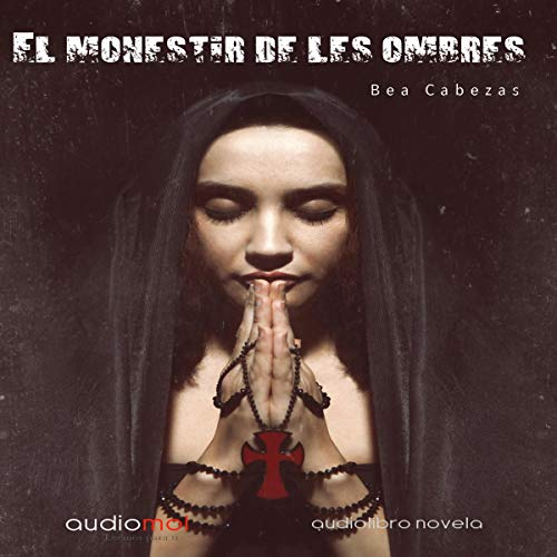 El Monestir de les Ombres [The Monastery of Shadows] (Audiolibro en Catalán) cover art