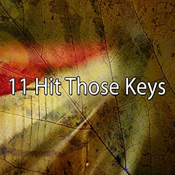 11 Hit Those Keys
