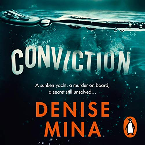 Conviction                   By:                                                                                                                                 Denise Mina                               Narrated by:                                                                                                                                 Cathleen McCarron                      Length: Not Yet Known     Not rated yet     Overall 0.0