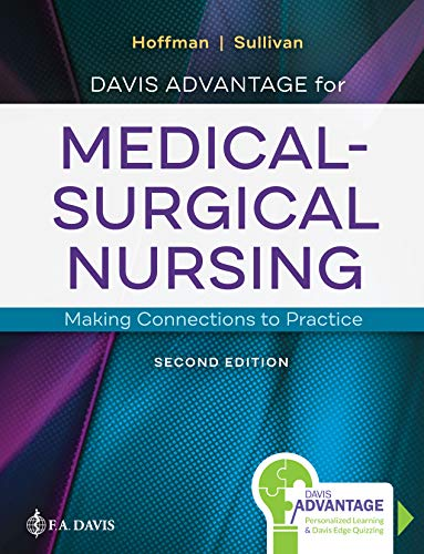 Compare Textbook Prices for Davis Advantage for Medical-Surgical Nursing: Making Connections to Practice 2 Edition ISBN 9780803677074 by Hoffman PhD  RN  ANEF, Janice  J.,Sullivan DNP  RN, Nancy J.
