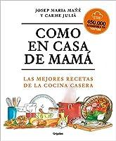Como en casa de mamá: Las mejores recetas de la cocina casera / Like At Mom's Ho use