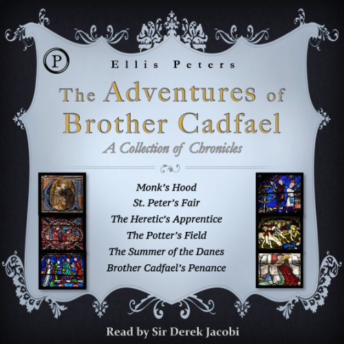 The Adventures of Brother Cadfael     A Collection of Chronicles              Written by:                                                                                                                                 Ellis Peters                               Narrated by:                                                                                                                                 Sir Derek Jacobi                      Length: 17 hrs and 51 mins     5 ratings     Overall 5.0