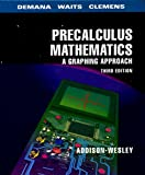 Precalculus Mathematics : A Graphing Approach (3rd Edition)