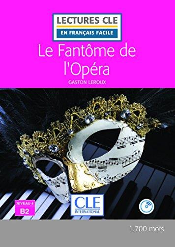 Le Fantôme de l'Opéra - Niveau 4/B2 - Lectures CLE en Français Facile - Livre + CD - Nouveauté [Lingua francese]