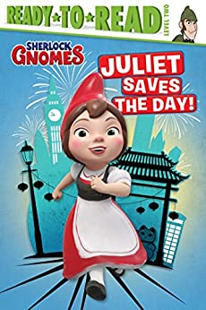 Juliet Saves the Day! (Sherlock Gnomes) by [Kelly Kennedy, Scott Burroughs]