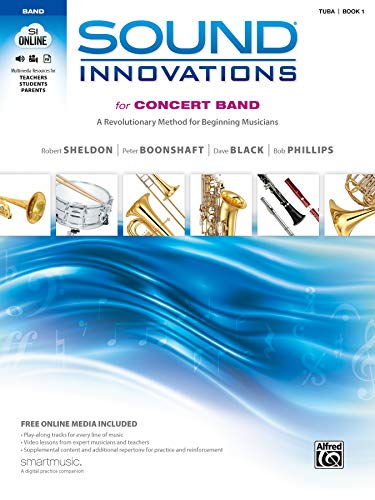 Sound Innovations for Concert Band, Bk 1: A Revolutionary Method for Beginning Musicians (Tuba), Book & Online Media