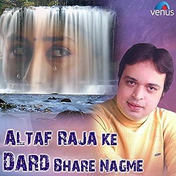 Altaf Raja Ke Dard Bhare Nagme