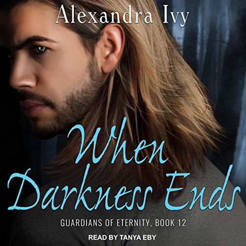 When Darkness Ends: Guardians of Eternity, Book 12