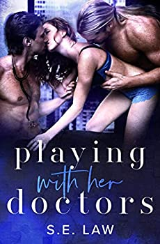Playing with Her Doctors  A Medical MFM Menage Romance  Playing With Them Book 1