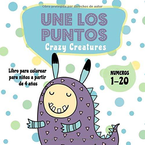 Une los puntos - Crazy Creatures: Libro para colorear para niños a partir de 4 años - Del 1 al 20 (Unir puntos para niños)