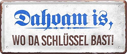 Dahoam is, wo da Schlüssel Bast - Bayerisch 28 x 12 Spruch Deko Blechschild 1116