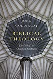 Goldingay, J: Biblical Theology: The God of the Christian Scriptures - John Goldingay