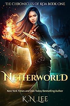 Netherworld: An Urban Vampire Fantasy Adventure (The Chronicles of Koa Book 1) by [K.N. Lee]
