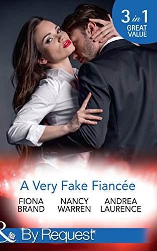 A Very Fake Fiancée: The Fiancée Charade / My Fake Fiancée / A Very Exclusive Engagement (Mills & Boon By Request) (English Edition)