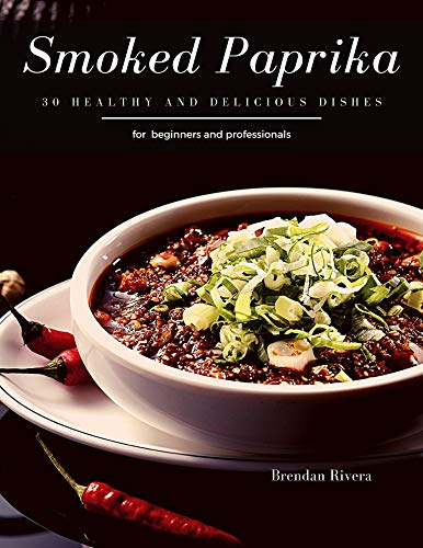 Smoked Paprika: 30 Healthy and delicious dishes (English Edition)