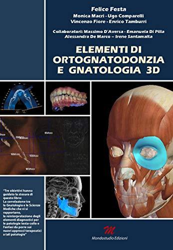 Elementi di ortognatodonzia e gnatologia 3D