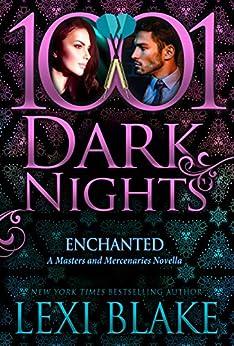 Enchanted: A Masters and Mercenaries Novella by [Lexi Blake]