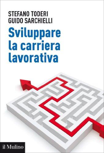 Sviluppare la carriera lavorativa: Risorse personali e metodi d'intervento (Aspetti della psicologia)