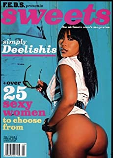 F.E.D.S. Presents Sweets - The Ultimate Men's Magazine - Simply Deelishis - Over 25 Sexy Women to Choose From