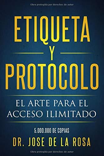 Etiqueta y Protocolo: El arte para el acceso Ilimitado