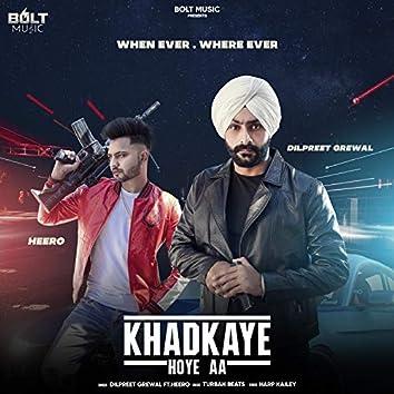 Khadkaye Hoye Aa