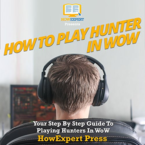How to Play a Hunter in WoW audiobook cover art