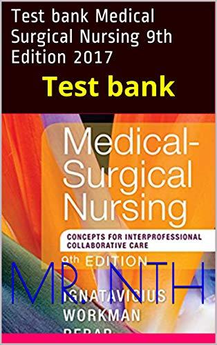 Test bank Medical Surgical Nursing 9th Edition 2017: Test bank