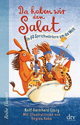 Da haben wir den Salat: In 80 Sprichwörtern um die Welt (Reihe Hanser)