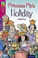 Oxford Reading Tree Treetops Fiction: Level 10: Princess Pip's Holiday (Treetops. Fiction)
